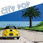 [Album] Various Artists – CITY POP ~SONY MUSIC edition [MP3]