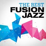 [Album] Various Artists – The Best Fusion Jazz [FLAC + MP3]