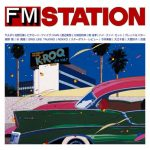 [Album] Various Artists – FM STATION (SONY Music)[MP3]