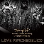 """[Album] LOVE PSYCHEDELICO – """"TWO OF US"""" Acoustic Session Recording at VICTOR STUDIO 302 (2019/AAC/RAR)"""