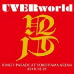 [Album] UVERworld – UVERworld KING'S PARADE at Yokohama Arena 2018.12.21 (2019/AAC/RAR)