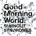 [Single] BURNOUT SYNDROMES – Good Morning World! (2019/MP3/RAR)
