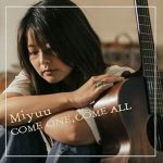 [Album] Miyuu – COME ONE, COME ALL (2018/AAC+Hi-Res FLAC/RAR)