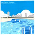 "[Album] Various Artists – Light Mellow ""Blue aosis""[MP3]"