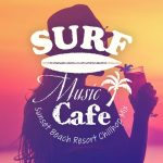 [Album] Café Lounge Resort & Relaxing Piano Crew – Surf Music Cafe ~ビーチリゾートでゆったりチルホップBGM~ (2019/MP3/RAR)