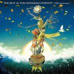 [Album] Yuki Koyanagi – THE BEST OF YUKI KOYANAGI ETERNITY ~15th Anniversary~[MP3]