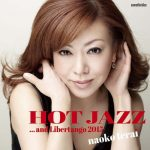 [Album] Naoko Terai – Hot Jazz. and Libertango 2015 (Remastered 2018)[FLAC Hi-Res + MP3]