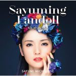 [Album] Sayumi Michishige – SAYUMINGLANDOLL~Memorial~[MP3/RAR]