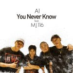 [Single] AI – You Never Know feat. MJ116 [MP3]