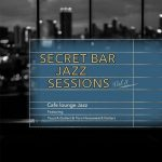 [Album] Cafe Lounge Jazz – Secret Bar Jazz Sessions, Vol. 3 [MP3/RAR]