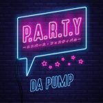 [Single] DA PUMP – P.A.R.T.Y. – Universe Festival -[MP3/RAR]