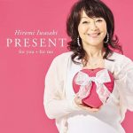 [Album] Hiromi Iwasaki – PRESENT for you * for me [MP3]