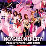 [Album] Poppin'PartyxSILENT SIREN – NO GIRL NO CRY (2019/MP3/RAR)