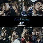 [Single] FANTASTICS from EXILE TRIBE – Dear Destiny [MP3/RAR]