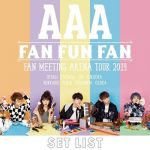 [Album] AAA – AAA FAN MEETING ARENA TOUR 2019 ~FAN FUN FAN~SETLIST [M4A/RAR]