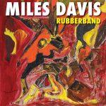 [Album] Miles Davis – Rubberband (2019/MP3+Hi-Res FLAC/RAR)
