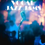 [Album] Various Artists – Vocal Jazz Jams (MP3+Flac/RAR)
