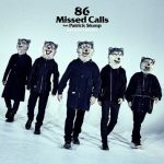 [Single] MAN WITH A MISSION – 86 Missed Calls feat. Patrick Stump (2019/AAC/RAR)