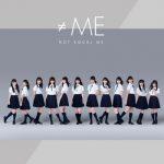 [Single] ≠ME – Not Equal Me (MP3+Flac/RAR)