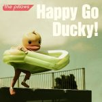 [Single] the pillows – Happy Go Ducky! (2019/AAC+FLAC/RAR)