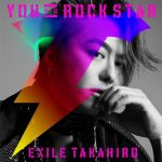 [Single] EXILE TAKAHIRO – YOU are ROCK STAR (2019/MP3/RAR)
