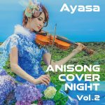 [Album] Ayasa – ANISON COVER NIGHT Vol.2 (2019/FLAC 24bit Lossless + MP3/RAR)