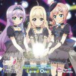 [Album] TVアニメ「Re:ステージ! ドリームデイズ♪」SONG SERIES ⑨ 挿入歌ミニアルバム Loved One (2019/MP3/RAR)