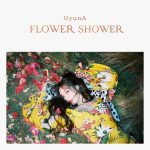 [Single] Hyuna (현아) – FLOWER SHOWER (2019/MP3+FLAC/RAR)