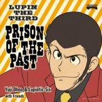 [Album] LUPIN THE THIRD ~PRISON OF THE PAST~ (2019/MP3/RAR)