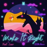 [Single] BTS – Make It Right (feat. Lauv) (EDM Remix) (2019/MP3+FLAC/RAR)