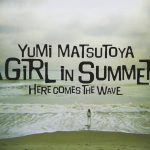 [Album] 松任谷由実 (Yumi Matsutoya) – A Girl In Summer (Remastered 2019) (2006/FLAC 24bit Lossless /RAR)