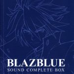 [Album] BlazBlue SOUND COMPLETE BOX (2019/MP3/RAR)
