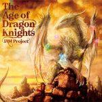 [Album] JAM Project – The Age of Dragon Knights (2020/MP3/RAR)