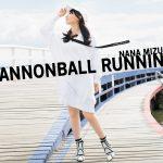 [Album] 水樹奈々 (Nana Mizuki) – CANNONBALL RUNNING (2019/MP3+FLAC/RAR)