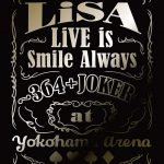 [Album] Lisa – LiVE is Smile Always ~364+JOKER~ at YOKOHAMA ARENA (2020/CD FLAC/RAR)