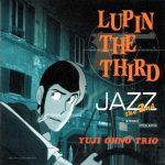 [Album] Yuji Ohno Trio (大野雄二) – Lupin the Third Jazz the 2nd (2000/FLAC 24bit Lossless /RAR)