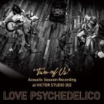 """[Single] LOVE PSYCHEDELICO – """"TWO OF US"""" Acoustic Session Recording at VICTOR STUDIO 302 (2019/FLAC 24bit Lossless/RAR)"""