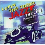 "[Album] Yuji Ohno Trio (大野雄二) – LUPIN THE THIRD ""JAZZ"" THE 3RD Funky & Pop (2001/FLAC 24bit Lossless /RAR)"