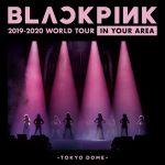 [Album] BLACKPINK – BLACKPINK 2019-2020 WORLD TOUR IN YOUR AREA – TOKYO DOME (Live) (2020/FLAC + MP3/RAR)