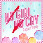 [Single] BanG Dream! – NO GIRL NO CRY (Poppin'Party Ver.) (2019/FLAC 24bit Lossless + MP3/RAR)