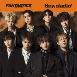 [Single] FANTASTICS from EXILE TRIBE – Hey, darlin' (2020/FLAC + MP3/RAR)