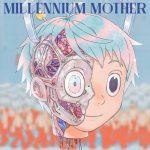 [Album] Mili – Millennium Mother (2018/FLAC 24bit Lossless/RAR)