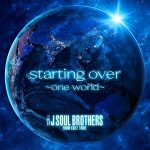 [Single] J Soul Brothers – starting over ~one world~ (2020/FLAC + MP3/RARR)