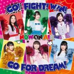 [Single] NOW ON AIR – GO! FIGHT! WIN! GO FOR DREAM! (2020/MP3/RAR)