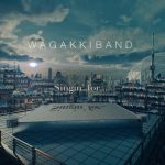 [Single] 和楽器バンド (Wagakki Band) – Singin' for. (2020/FLAC + MP3/RAR)