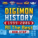 [Single] V.A. – DIGIMON HISTORY 1999-2006 All The Best〜NON-STOP〜 (2020/FLAC + MP3/RAR)