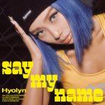 [Single] Hyolyn (효린) – SAY MY NAME (2020/FLAC + MP3/RAR)