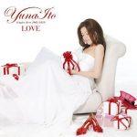 [Album] 伊藤由奈 (Yuna Ito) – LOVE ~Singles Best 2005-2010~ (2010/FLAC + MP3/RAR)