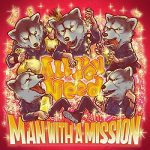 [Single] MAN WITH A MISSION – All You Need (2020/MP3/RAR)