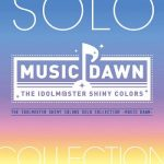 [Album] THE IDOLM@STER SHINY COLORS SOLO COLLECTION -MUSIC DAWN- (2020/MP3/RAR)